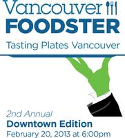 Vancouver Foodster Tasting Plates 2nd annual Downtown Edition